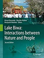 Lake Biwa: Interactions between Nature and People: Second Edition
