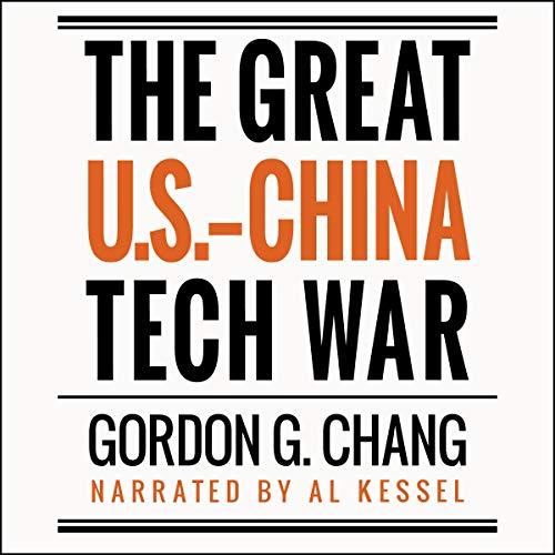 The Great U.S.-China Tech War Audiobook By Gordon G. Chang cover art