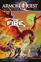 Into the Fire: Respect (ArmorQuest: The Way of the Warrior Book 1)