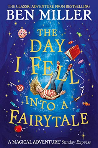 The Day I Fell Into a Fairytale: The bestselling classic adventu