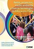 Retos, Proyectos, Medio Ambiente y Nuevas Tecnologias En Educacion Fisica(Unidades Didacticas creativas Primaria): Unidades didácticas creativas primaria (EDUCACIÓN FÍSICA)