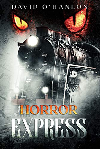 Horror Express by [David O'Hanlon, Dan Wilder]