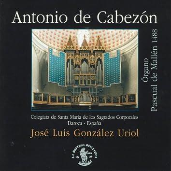 Antonio de Cabezón: Órgano Pascual de Mallén 1488 (Colegiata de Santa Marìa de los Sagrados Corporales - Daroca - Spain)