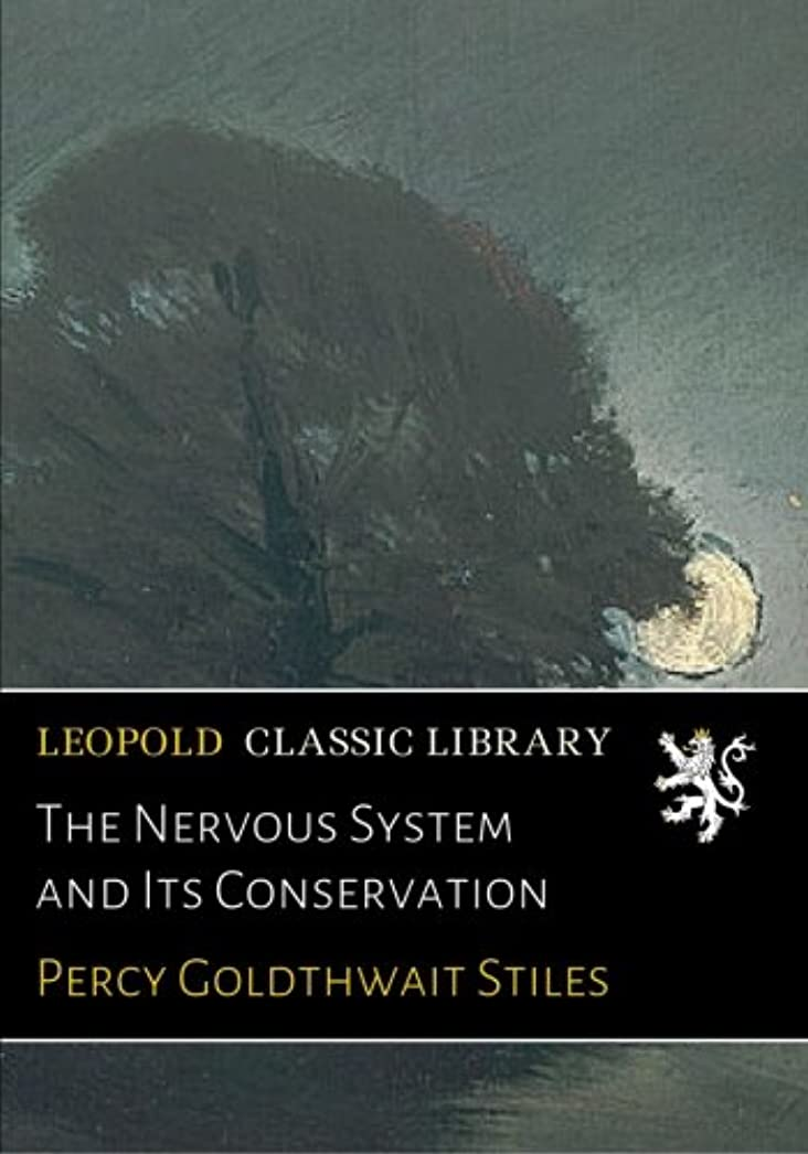 剥離ロードハウス水っぽいThe Nervous System and Its Conservation