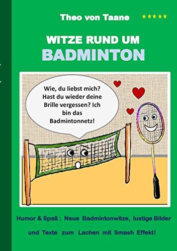 Witze rund um Badminton: Humor & Spass: Neue Badmintonwitze, lustige Bilder und Texte zum Lachen mit Smash Effekt!