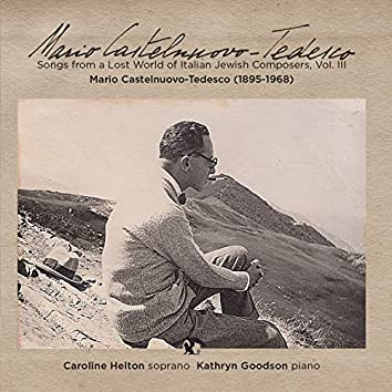 Songs from a Lost World of Italian Jewish Composers, Vol. III