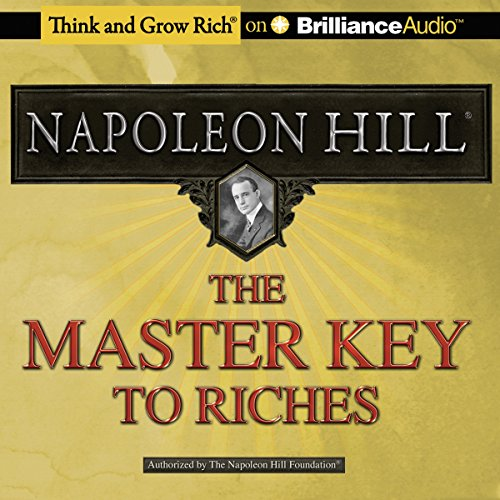 The Master Key to Riches                   By:                                                                                                                                 Napoleon Hill                               Narrated by:                                                                                                                                 Rob Actis,                                                                                        Napoleon Hill                      Length: 2 hrs and 46 mins     15 ratings     Overall 4.7