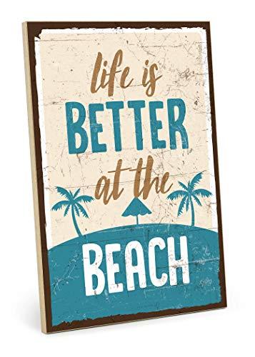 TypeStoff Holzschild mit Spruch – Life is Better at The Beach – Schild, Wandschild, Türschild, Holztafel, Holzbild als Geschenk und Dekoration (19,5 x 28,2 cm)