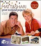 Great Weekend Projects: Matt & Shari