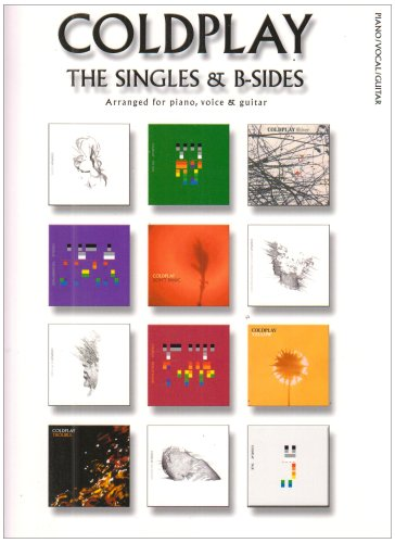 Coldplay: The Singles & B-Sides (Pvg): Songbook für Klavier, Gesang, Gitarre: Piano, Voice and Guitar