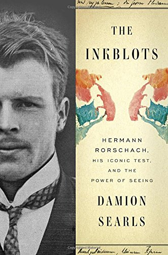 Image of The Inkblots: Hermann Rorschach, His Iconic Test, and the Power of Seeing