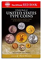 A Guide Book Of United States Type Coins: A Complete History And Price Guide For The Collector And Investor; Copper, Nickel Silver, Gold (The Official Red Book)