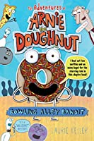 Bowling Alley Bandit (Adventures of Arnie the Doughnut)