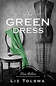 The Green Dress (True Colors) by [Liz Tolsma]
