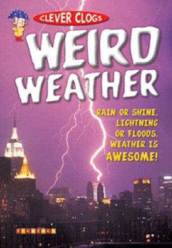 Clever Clogs: Weird Weather