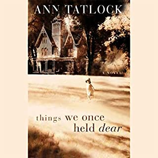 Things We Once Held Dear                   By:                                                                                                                                 Ann Tatlock                               Narrated by:                                                                                                                                 Richard Ferrone                      Length: 9 hrs and 57 mins     19 ratings     Overall 3.9