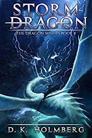 Storm Dragon: An Epic Fantasy Adventure (The Dragon Misfits Book 4)