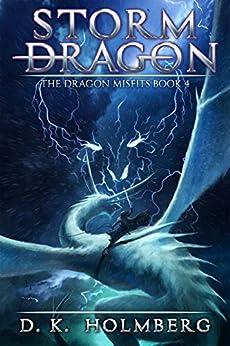 Storm Dragon: An Epic Fantasy Adventure (The Dragon Misfits Book 4) pdf epub