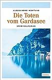 Die Toten vom Gardasee: Kriminalroman