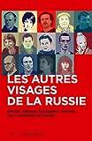Les autres visages de la Russie - Artistes, militants, journalistes, citoyens... face à l'arbitraire du pouvoir