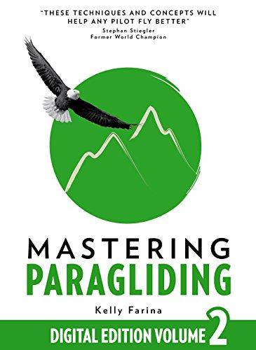 Mastering Paragliding: Digital Edition Volume 2 (English Edition)