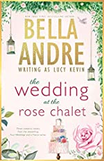 The Wedding at the Rose Chalet (Bella Andre Collections Book 2)