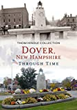 Dover, New Hampshire Through Time (America Through Time)