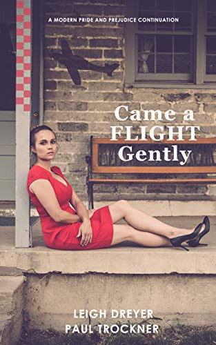 Came a Flight Gently: A Modern Pride and Prejudice Continuation (Pride in Flight Series Book 3) by [Leigh  Dreyer, Paul Trockner, Christina Boyd]