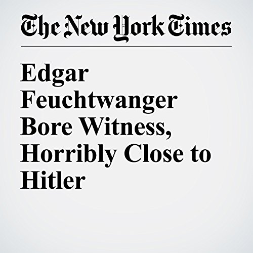 Edgar Feuchtwanger Bore Witness, Horribly Close to Hitler cover art