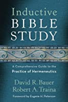 Inductive Bible Study: A Comprehensive Guide to the Practice of Hermeneutics by David R. Bauer Robert A. Traina(2014-08-05)