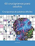 60 crucigramas para adultos: Crucigramas de palabras dificiles
