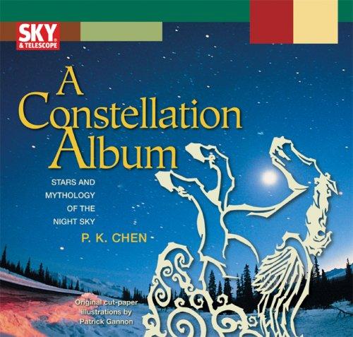 A Constellation Album: Stars and Mythology of the Night Sky