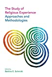 The Study of Religious Experience: Approaches and Methodologies