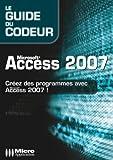 Microsoft Access 2007: Créez des programmes avec Access 2007