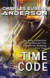 Time Code: The Best Collection of 52 Stories You Should Be Reading This Year