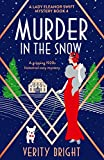 Murder in the Snow: A gripping 1920s historical cozy mystery (A Lady Eleanor Swift Mystery Book 4) (English Edition)