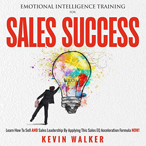 Emotional Intelligence Training for Sales Success audiobook cover art