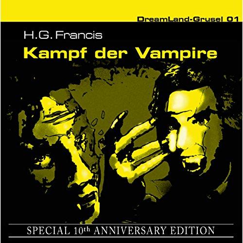 Kampf der Vampire     Dreamland Grusel Special 10th Anniversary Edition 1              De :                                                                                                                                 H. G. Francis                               Lu par :                                                                                                                                 Christian Rode,                                                                                        Fabian Harloff,                                                                                        Kerstin Draeger                      Durée : 1 h et 4 min     Pas de notations     Global 0,0