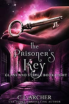 The Prisoner's Key (Glass and Steele Book 8) by [C.J. Archer]