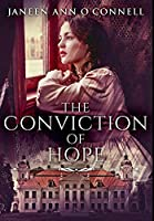 The Conviction Of Hope: Premium Large Print Hardcover Edition