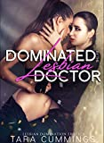 Dominated by the Lesbian Doctor: Lesbian Domination and Submission Collection