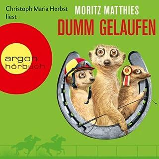 Dumm gelaufen     Ray und Rufus 3              Autor:                                                                                                                                 Moritz Matthies                               Sprecher:                                                                                                                                 Christoph Maria Herbst                      Spieldauer: 5 Std. und 1 Min.     1.555 Bewertungen     Gesamt 4,7