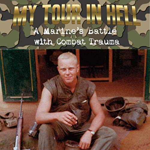 My Tour in Hell: A Marine's Battle with Combat Trauma cover art