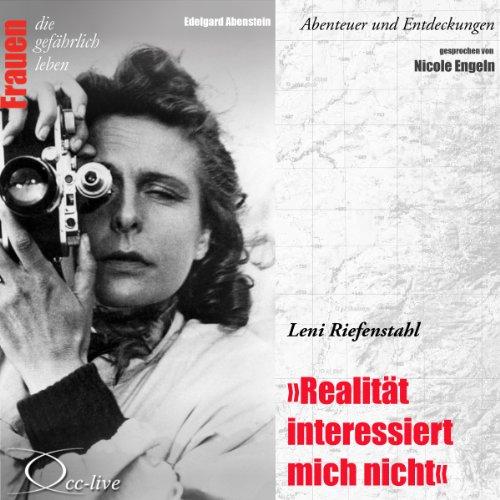 Leni Riefenstahl - Realität interessiert mich nicht Titelbild