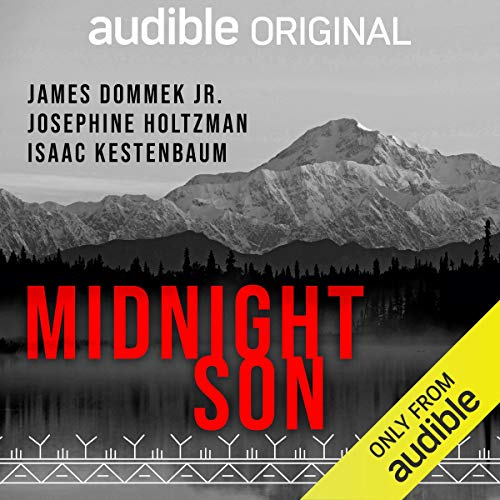 Midnight Son Audiobook By James Dommek Jr.,                                                                                        Josephine Holtzman,                                                                                        Isaac Kestenbaum cover art