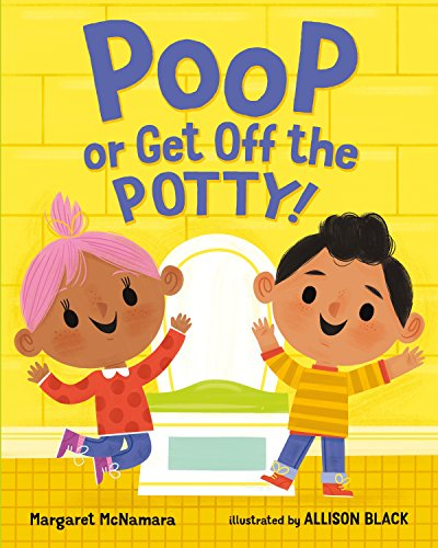 Poop or Get Off the Potty! (English Edition)