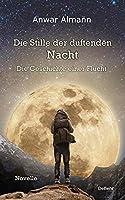 Die Stille der duftenden Nacht - Die Geschichte einer Flucht - Novelle