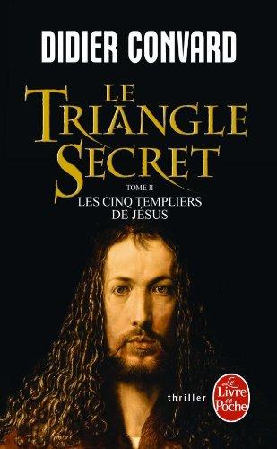 Les Cinq Templiers de Jésus (Le Triangle secret, Tome 2)