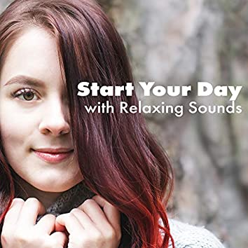 Start Your Day with Relaxing Sounds