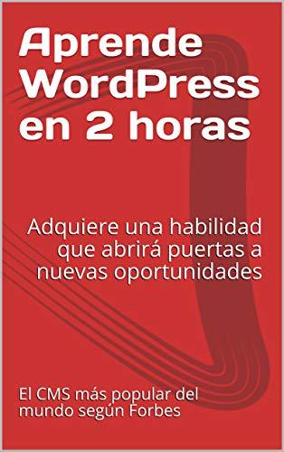Curso Tutorial WordPress: Adquiere una habilidad que abrirá puertas a nuevas...